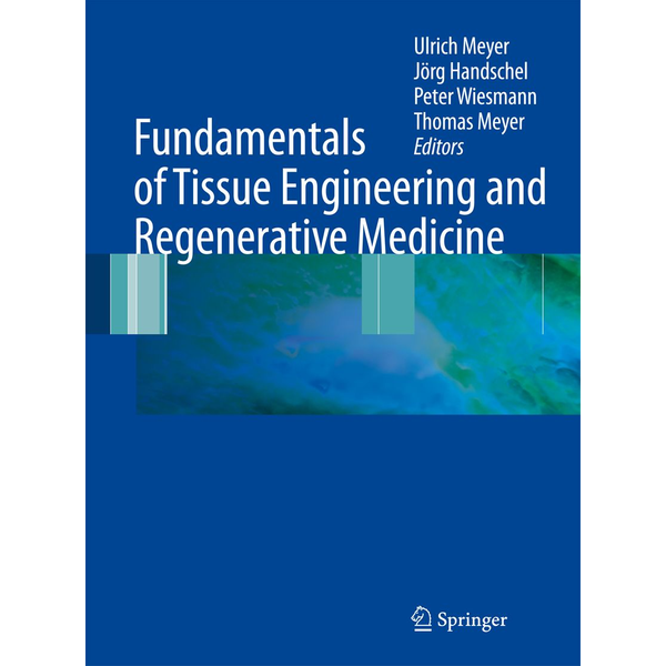 Springer Berlin - Fundamentals of Tissue Engineering and Regenerative Medicine