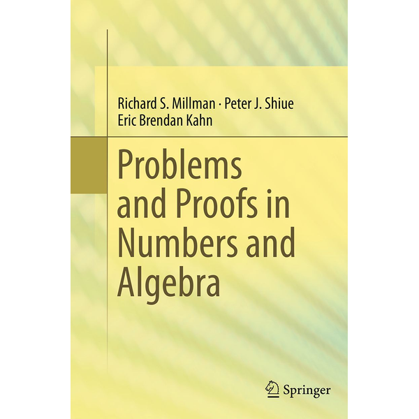 Richard S. Millman - Problems and Proofs in Numbers and Algebra