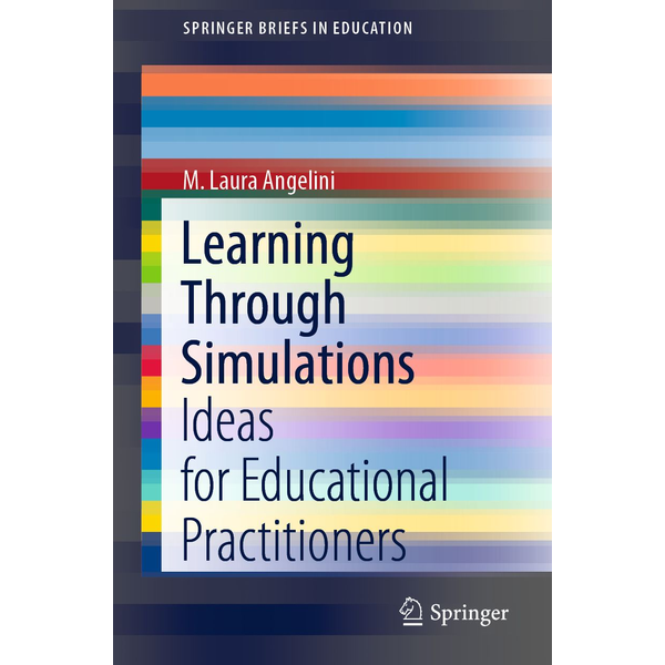 M. Laura Angelini - Learning Through Simulations - Ideas for Educational Practitioners