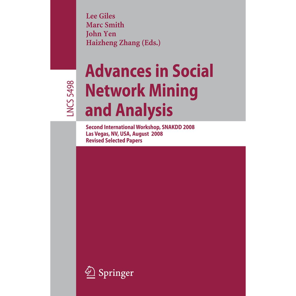 Springer Berlin - Advances in Social Network Mining and Analysis - Second International Workshop, SNAKDD 2008, Las Vegas, NV, USA, August 24-27, 2008. Revised Selected Papers