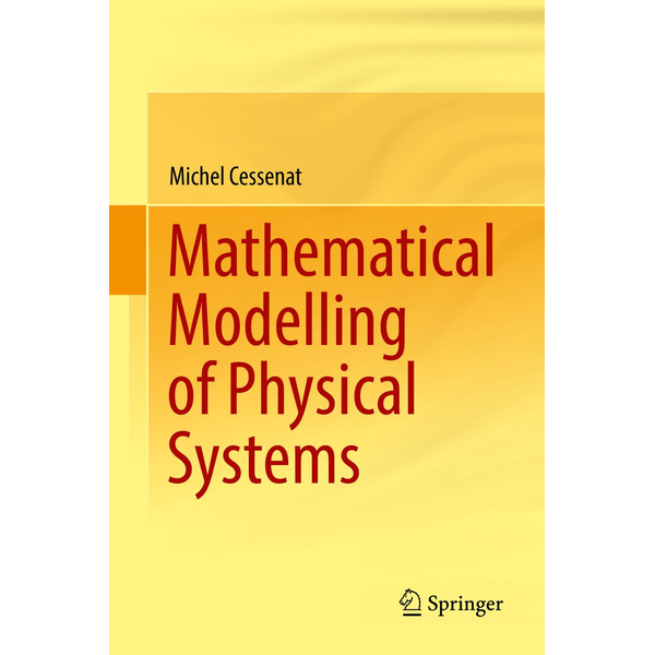 Michel Cessenat - Mathematical Modelling of Physical Systems