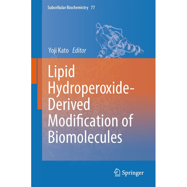 Springer Netherland - Lipid Hydroperoxide-Derived Modification of Biomolecules