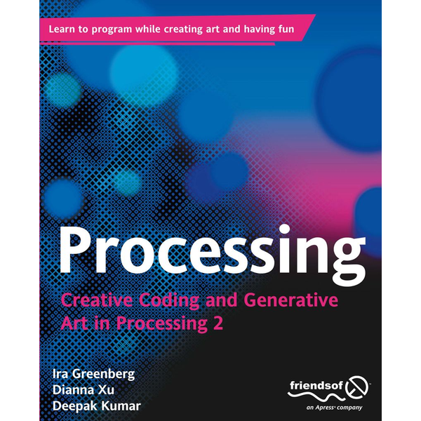 Ira Greenberg - Processing - Creative Coding and Generative Art in Processing 2