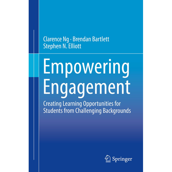 Clarence Ng - Empowering Engagement - Creating Learning Opportunities for Students from Challenging Backgrounds