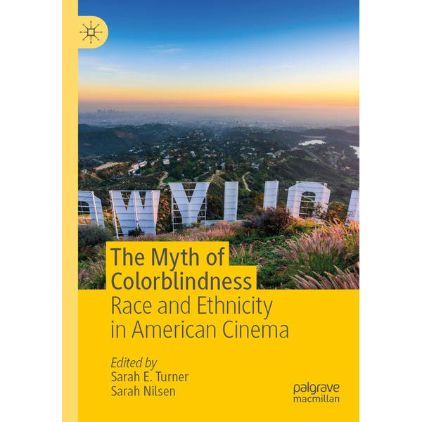 Springer International Publishing - The Myth of Colorblindness - Race and Ethnicity in American Cinema