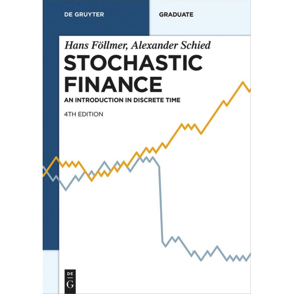 Hans Föllmer - Stochastic Finance - An Introduction in Discrete Time