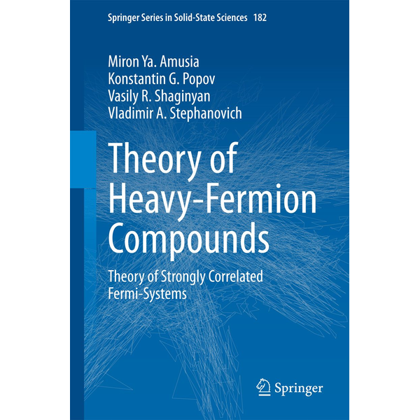 Miron Ya. Amusia - Theory of Heavy-Fermion Compounds - Theory of Strongly Correlated Fermi-Systems