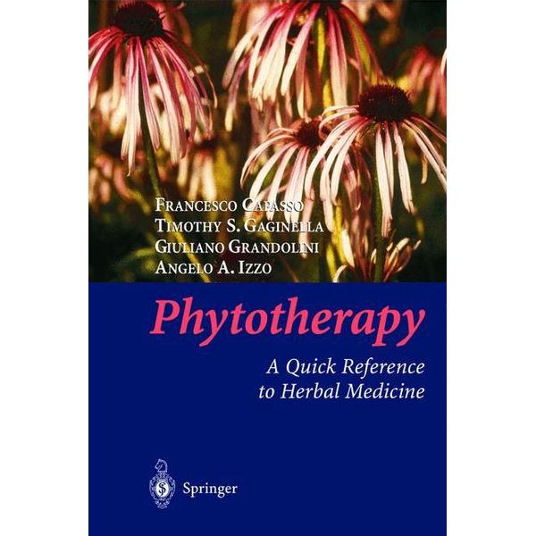 Francesco Capasso - Phytotherapy - A Quick Reference to Herbal Medicine