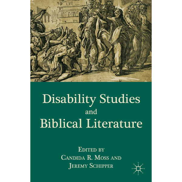 C. Moss - Disability Studies and Biblical Literature