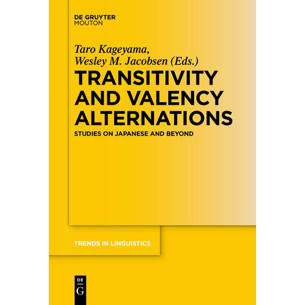 de Gruyter Mouton - Transitivity and Valency Alternations - Studies on Japanese and Beyond