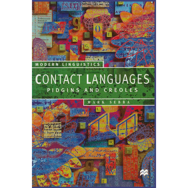 Mark Sebba - Contact Languages - Pidgins and Creoles