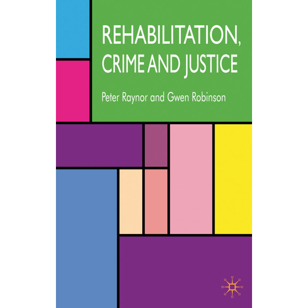 P. Raynor - Rehabilitation, Crime and Justice