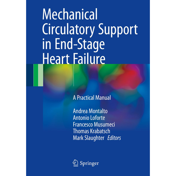 Springer International Publishing - Mechanical Circulatory Support in End-Stage Heart Failure - A Practical Manual