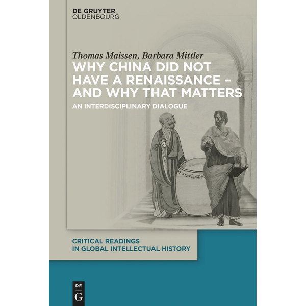 Thomas Maissen - Why China did not have a Renaissance – and why that matters - An interdisciplinary Dialogue