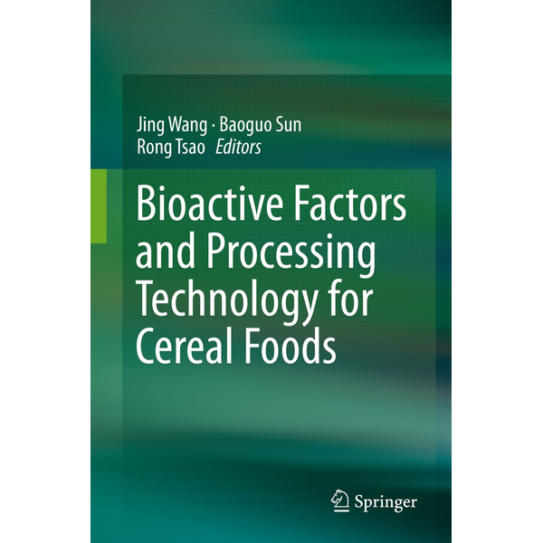 Springer Singapore - Bioactive Factors and Processing Technology for Cereal Foods