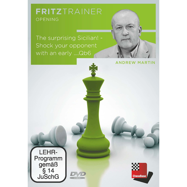 Andrew Martin - The surprising Sicilian! - Shock your opponent with an early ....Qb6 - Fritztrainer: interaktives Videoschachtraining
