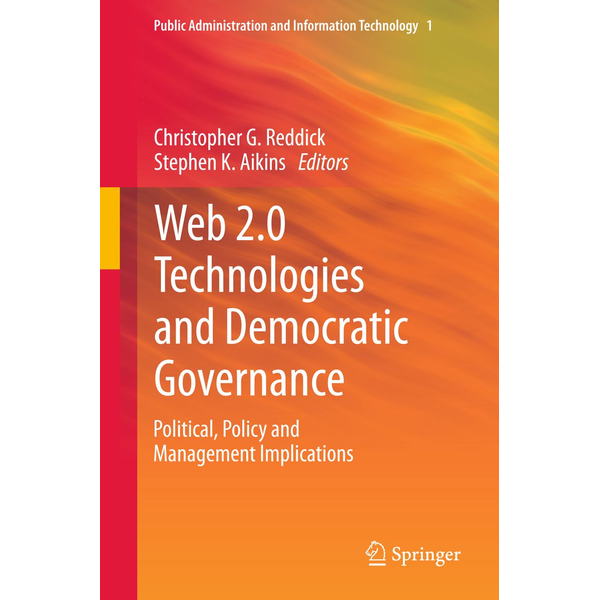 Springer US - Web 2.0 Technologies and Democratic Governance - Political, Policy and Management Implications