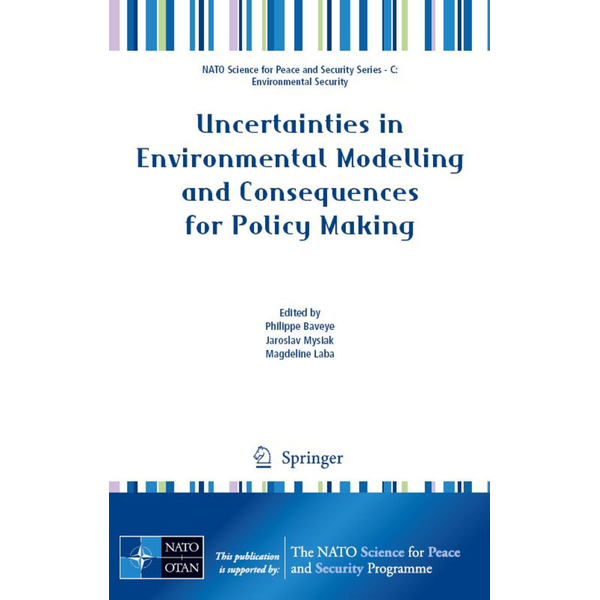 Springer Netherland - Uncertainties in Environmental Modelling and Consequences for Policy Making