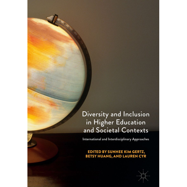 Springer International Publishing - Diversity and Inclusion in Higher Education and Societal Contexts - International and Interdisciplinary Approaches
