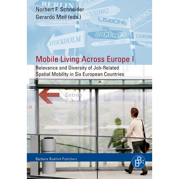 Verlag Barbara Budrich - Mobile Living Across Europe I - Relevance and Diversity of Job-Related-Spatial Mobility in Six European Countries