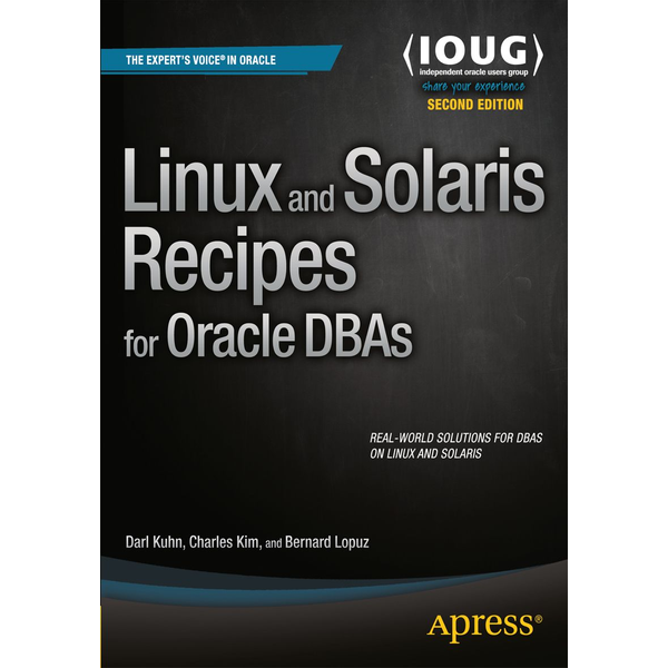 Darl Kuhn - Linux and Solaris Recipes for Oracle DBAs