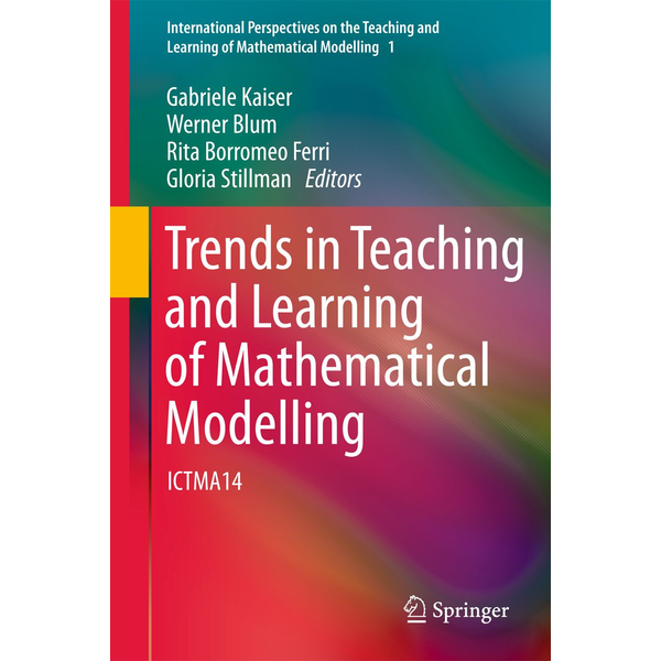 Springer Netherland - Trends in Teaching and Learning of Mathematical Modelling - ICTMA14