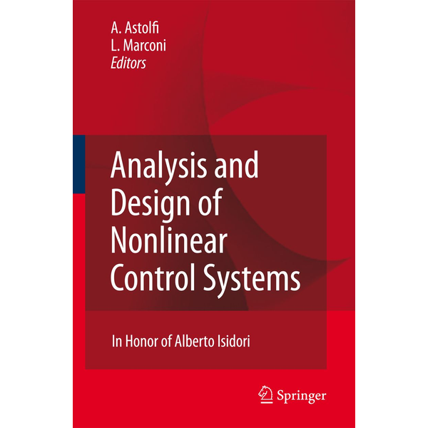 Springer Berlin - Analysis and Design of Nonlinear Control Systems - In Honor of Alberto Isidori