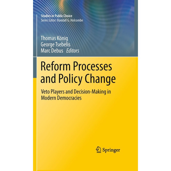 Springer US - Reform Processes and Policy Change - Veto Players and Decision-Making in Modern Democracies