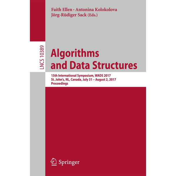 Springer International Publishing - Algorithms and Data Structures - 15th International Symposium, WADS 2017, St. John's, NL, Canada, July 31 – August 2, 2017, Proceedings
