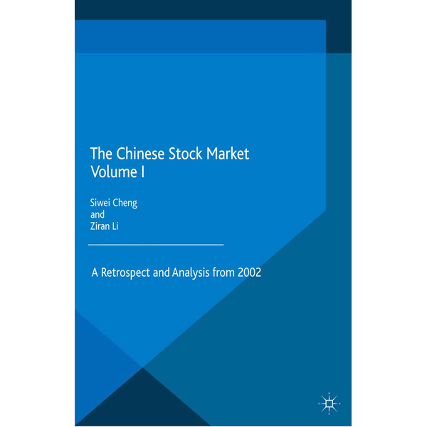Palgrave Macmillan UK - The Chinese Stock Market Volume I - A Retrospect and Analysis from 2002