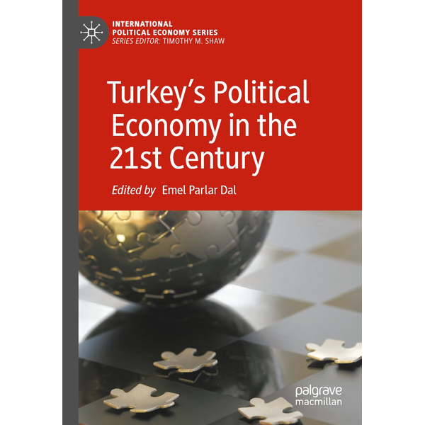 Springer International Publishing - Turkey's Political Economy in the 21st Century