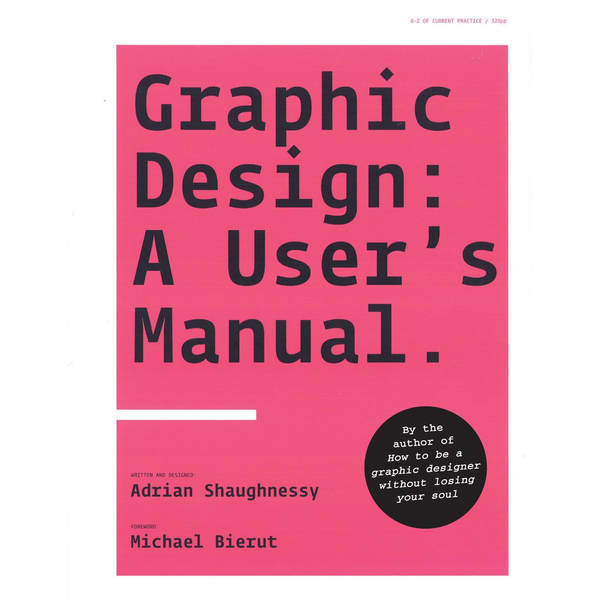 Adrian Shaughnessy - Graphic Design: A User's Manual
