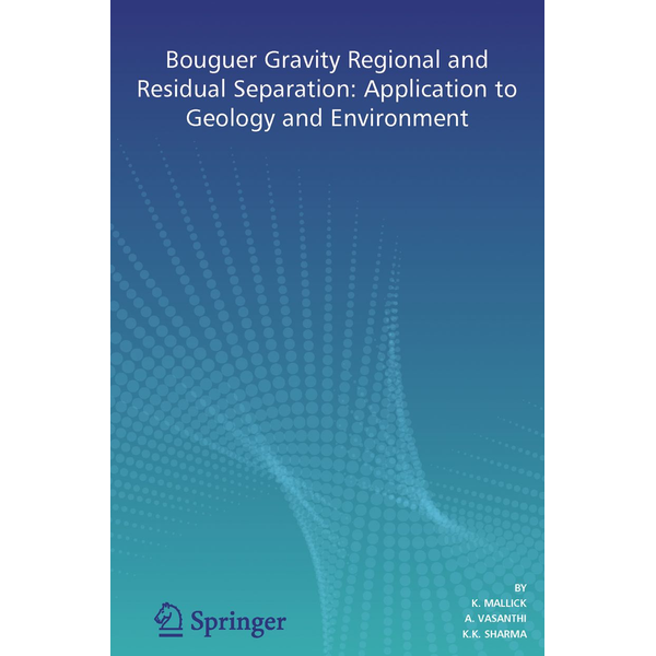 K. Mallick - Bouguer Gravity Regional and Residual Separation - Application to Geology and Environment