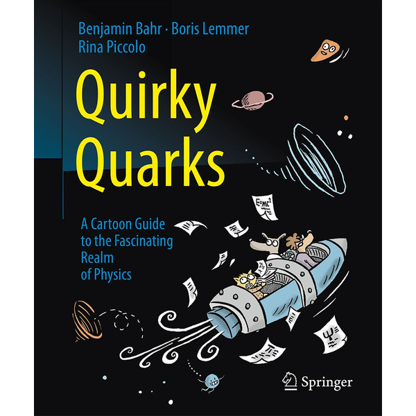 Benjamin Bahr - Quirky Quarks - A Cartoon Guide to the Fascinating Realm of Physics