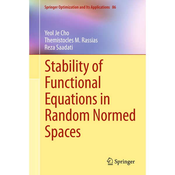 Yeol Je Cho - Stability of Functional Equations in Random Normed Spaces