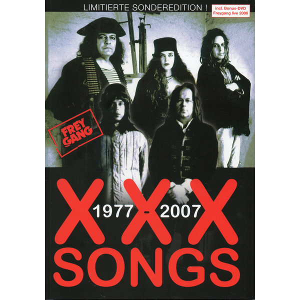 Andre Greiner-Pohl - Freygang. X-X-X Songs. 1977-2007 - Freygang Live 2006