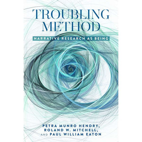 Petra Munro Hendry - Troubling Method - Narrative Research as Being