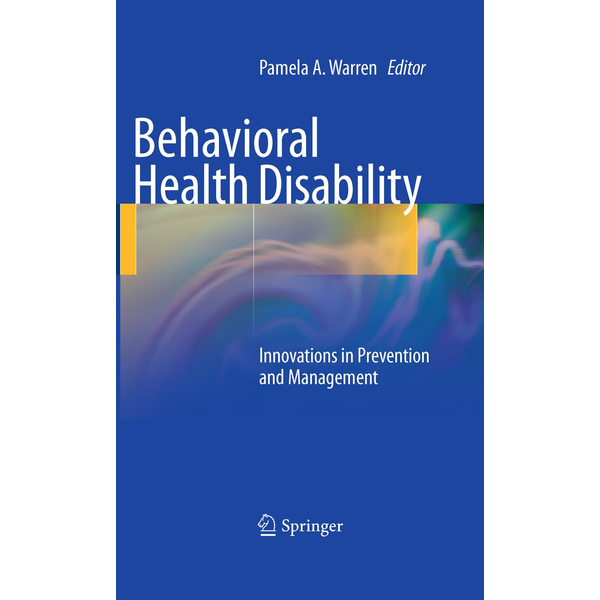 Springer US - Behavioral Health Disability - Innovations in Prevention and Management