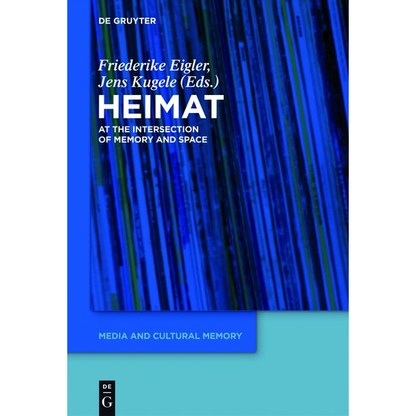 De Gruyter - 'Heimat' - At the Intersection of Memory and Space