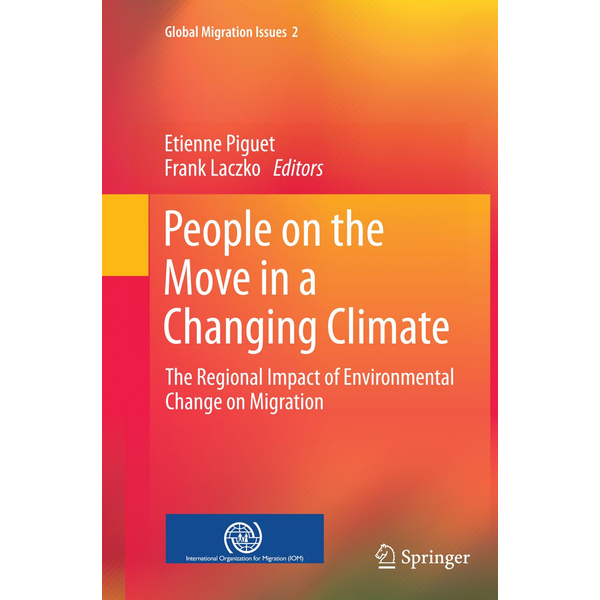 Springer Netherland - People on the Move in a Changing Climate - The Regional Impact of Environmental Change on Migration