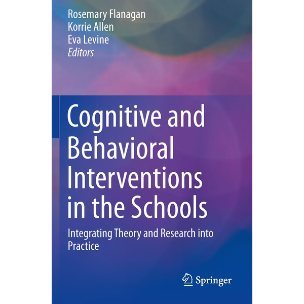Springer US - Cognitive and Behavioral Interventions in the Schools - Integrating Theory and Research into Practice