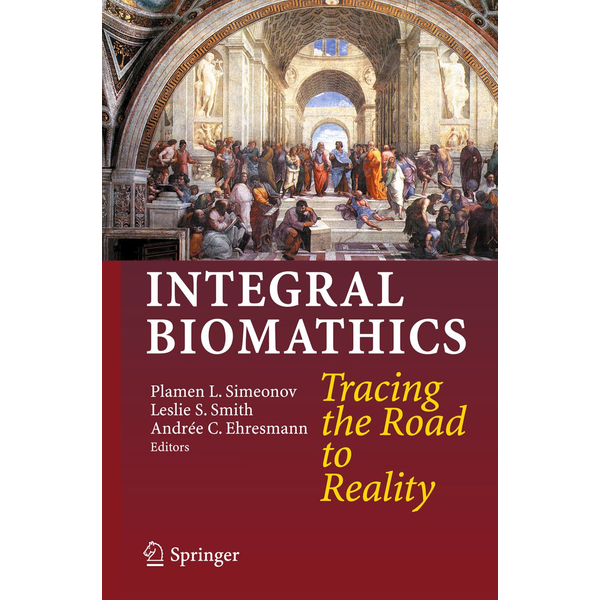 Springer Berlin - Integral Biomathics - Tracing the Road to Reality