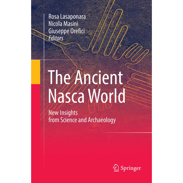 Springer International Publishing - The Ancient Nasca World - New Insights from Science and Archaeology