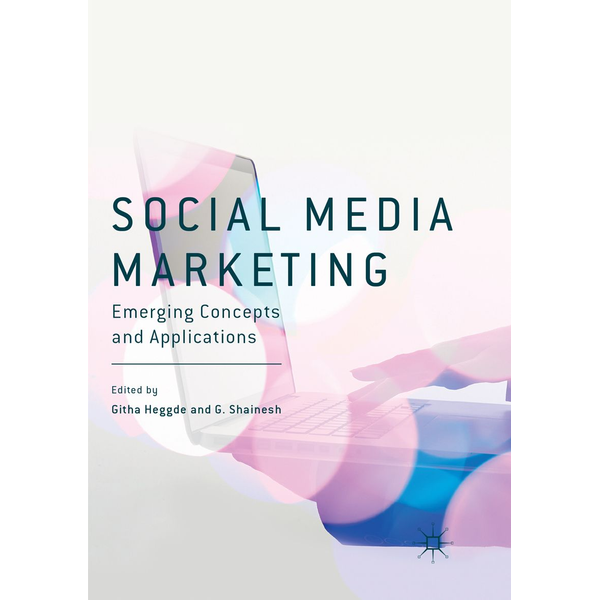 Springer Singapore - Social Media Marketing - Emerging Concepts and Applications