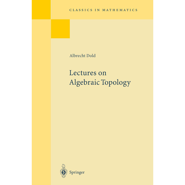 Albrecht Dold - Lectures on Algebraic Topology