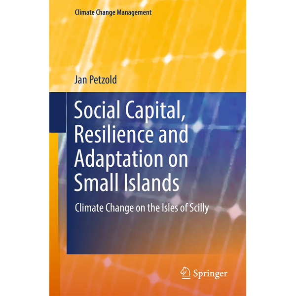 Jan Petzold - Social Capital, Resilience and Adaptation on Small Islands - Climate Change on the Isles of Scilly