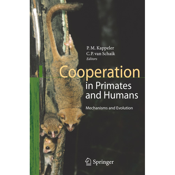 Springer Berlin - Cooperation in Primates and Humans - Mechanisms and Evolution