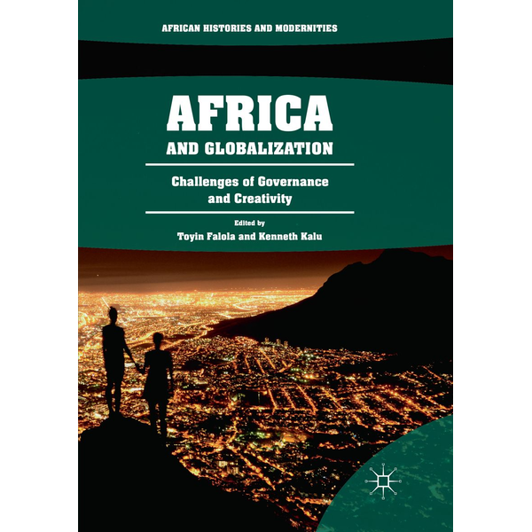 Springer International Publishing - Africa and Globalization - Challenges of Governance and Creativity