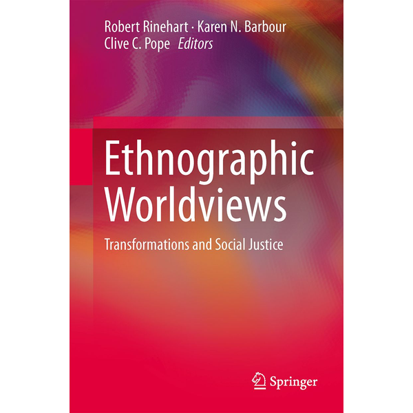 Springer Netherland - Ethnographic Worldviews - Transformations and Social Justice
