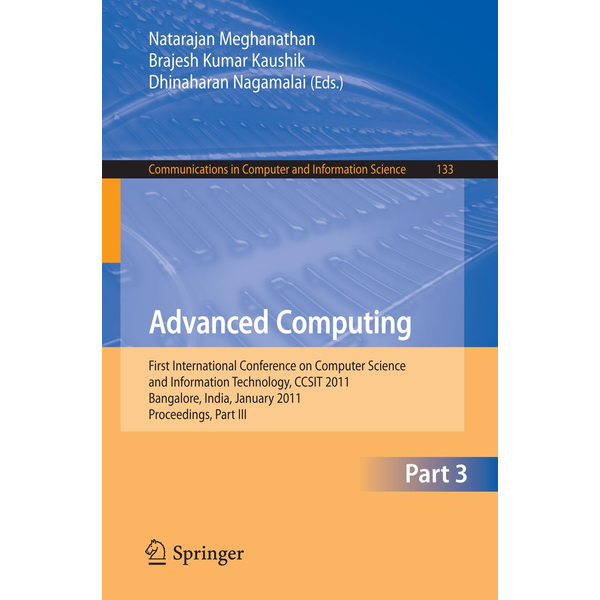 Springer Berlin - Advanced Computing - First International Conference on Computer Science and Information Technology, CCSIT 2011, Bangalore, India, January 2-4, 2011. Proceedings, Part III